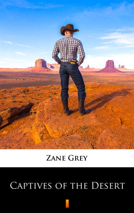 Zane Grey - Captives of the Desert