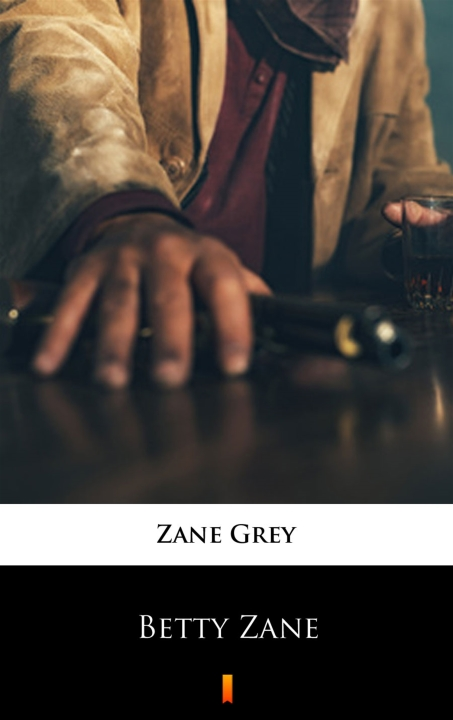 Zane Grey - Betty Zane