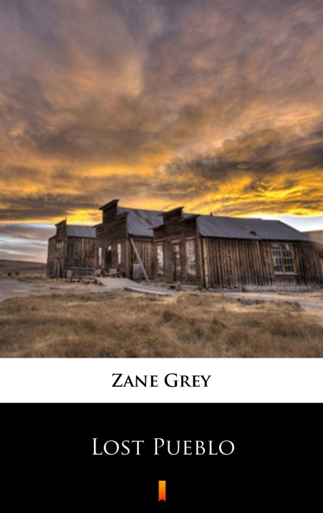 Zane Grey - Lost Pueblo