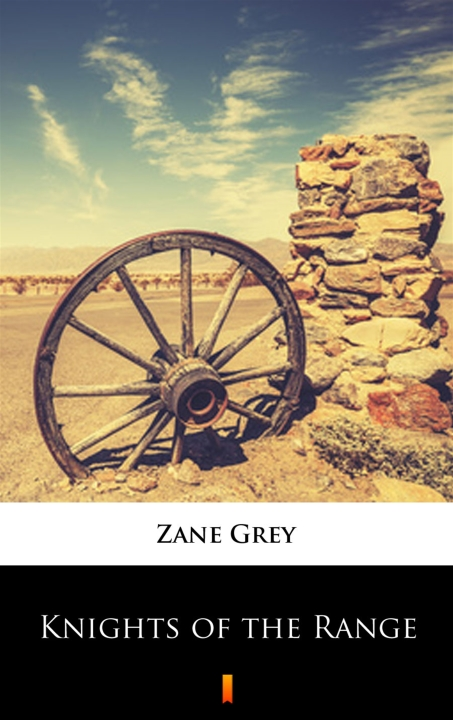 Zane Grey - Knights of the Range