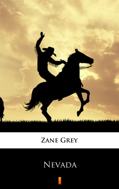 Zane Grey - Nevada
