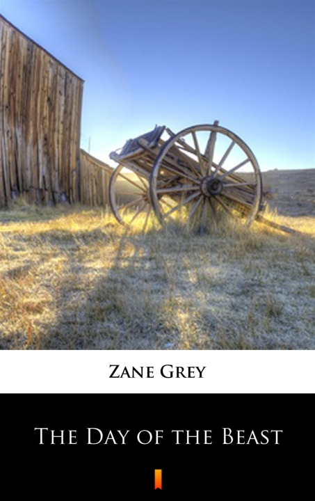 Zane Grey - The Day of the Beast