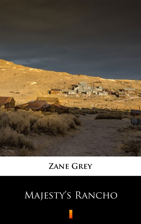 Zane Grey - Majesty's Rancho