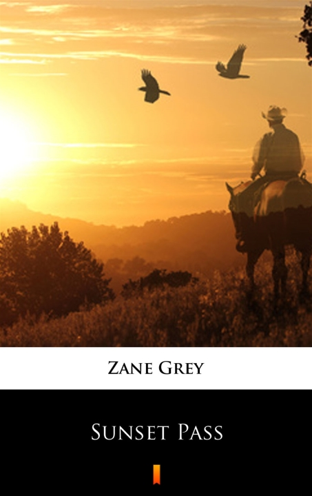 Zane Grey - Sunset Pass