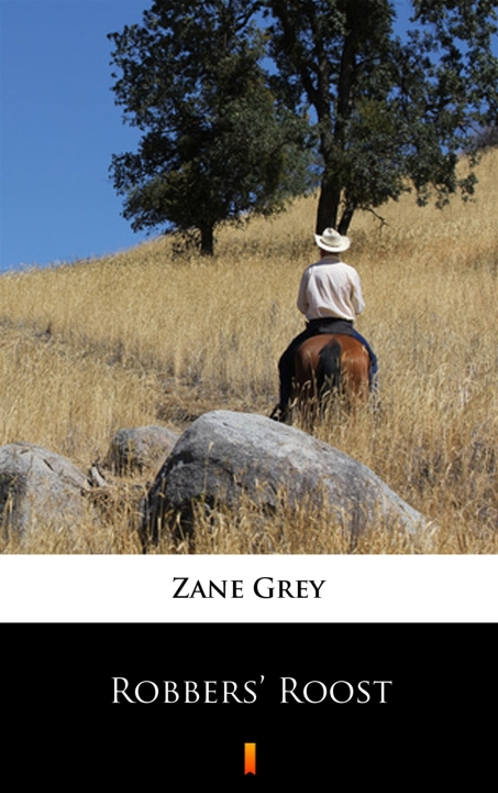 Zane Grey - Robbers' Roost