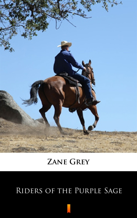 Zane Grey - Riders of the Purple Sage