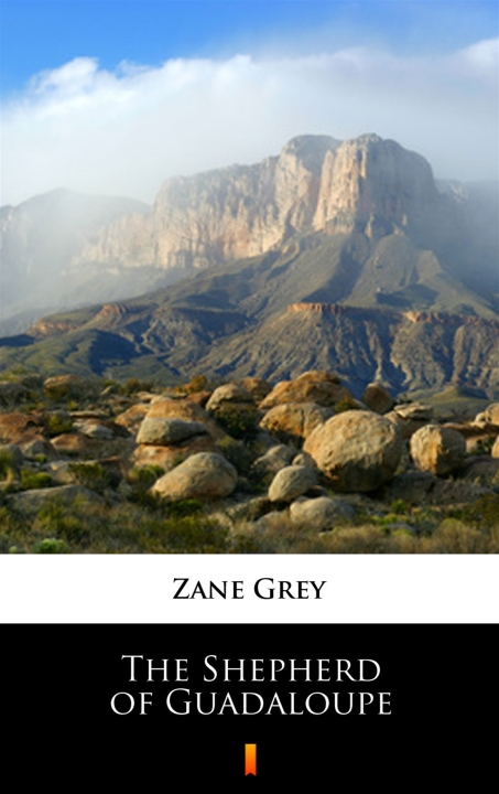 Zane Grey - The Shepherd of Guadaloupe
