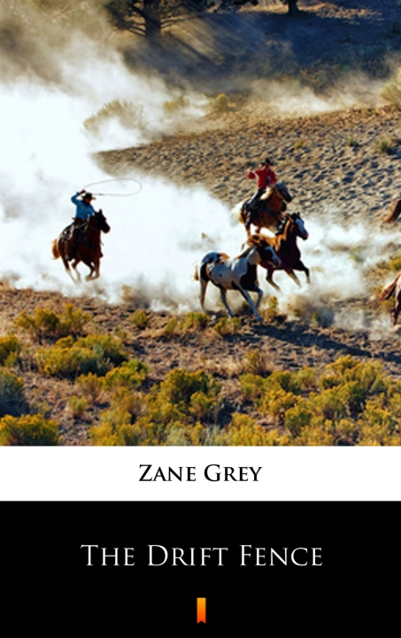 Zane Grey - The Drift Fence