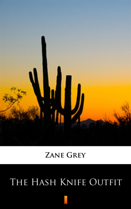 Zane Grey - The Hash Knife Outfit
