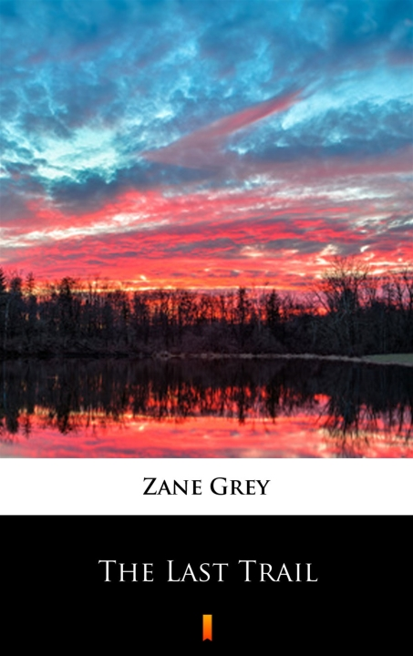Zane Grey - The Last Trail