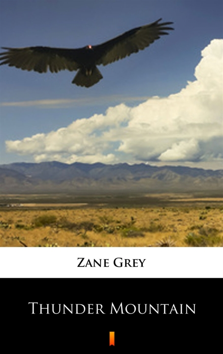 Zane Grey - Thunder Mountain
