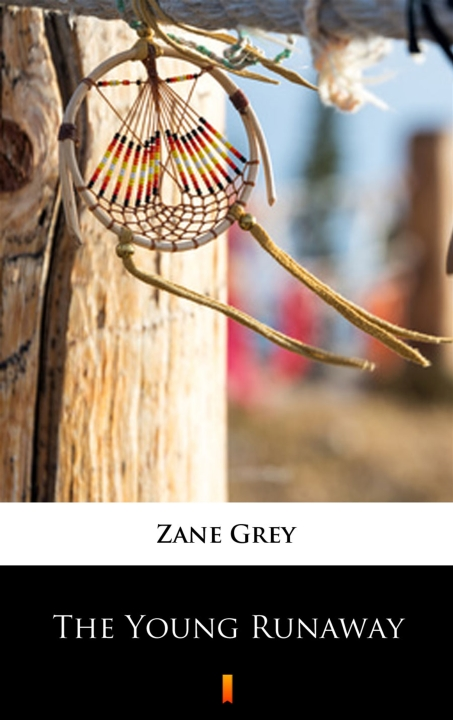 Zane Grey - The Young Runaway