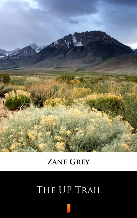 Zane Grey - The UP Trail