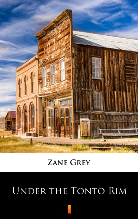 Zane Grey - Under the Tonto Rim