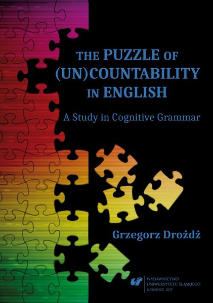 Grzegorz Drożdż - The Puzzle of (Un)Countability in English. A Study in Cognitive Grammar