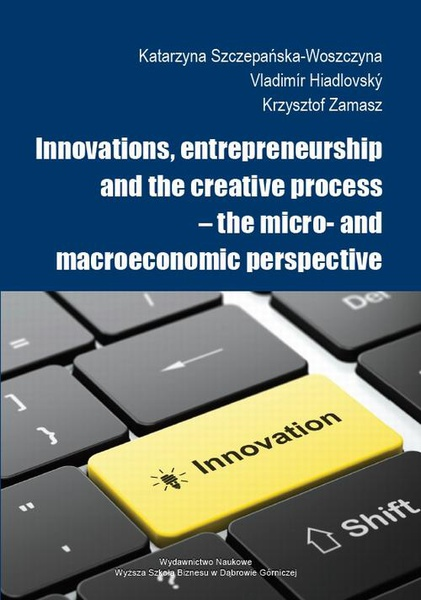 - Innovations, entrepreneurship and the creative process – the micro- and macroeconomic perspective