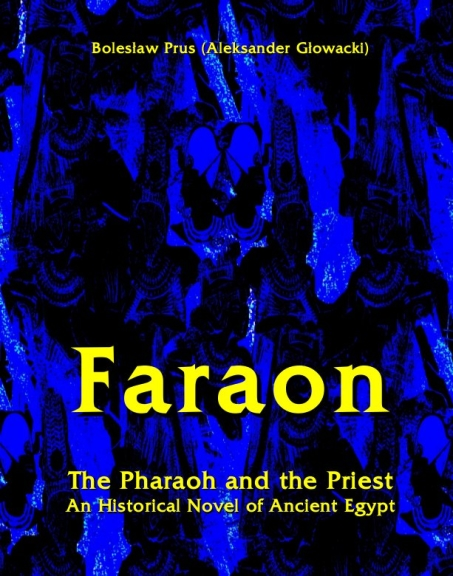 Bolesław Prus - Faraon - The Pharaoh and the Priest. An Historical Novel of Ancient Egypt
