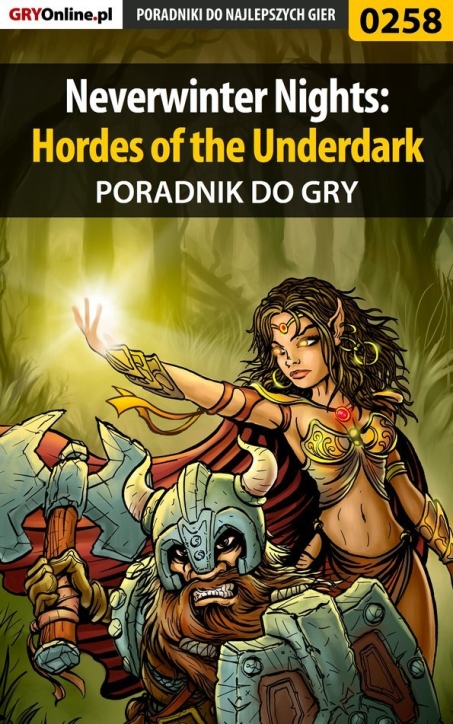 "Piotr ""Ziuziek"" Deja - Neverwinter Nights: Hordes of the Underdark - poradnik do gry"