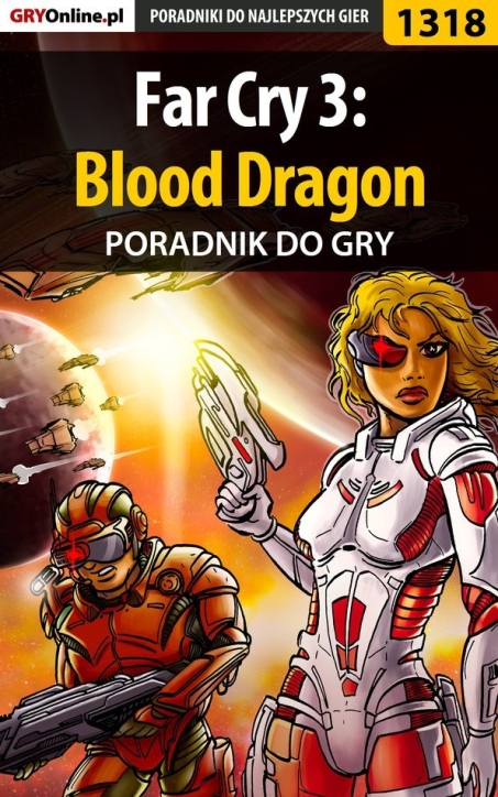 "Maciej ""Elrond"" Myrcha - Far Cry 3: Blood Dragon - poradnik do gry"