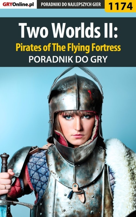 "Piotr ""Ziuziek"" Deja - Two Worlds II: Pirates of The Flying Fortress - poradnik do gry"