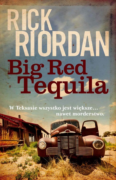 Rick Riordan - Big Red Tequila
