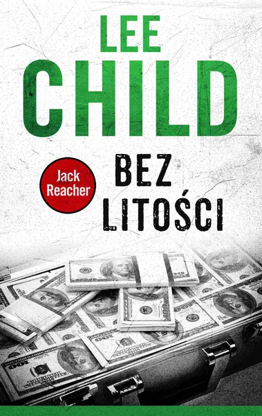 Lee Child - Jack Reacher. Bez litości