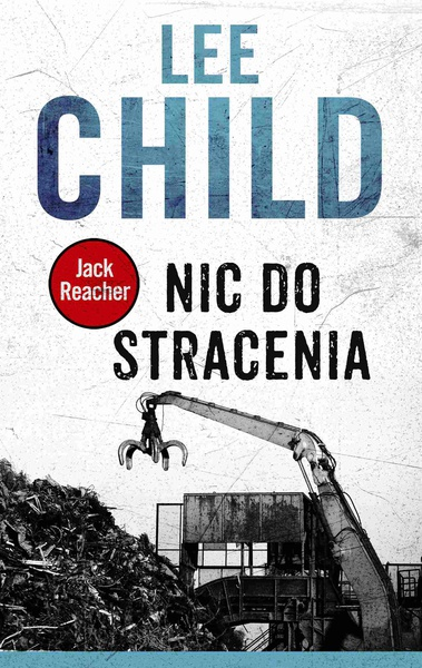Lee Child - Jack Reacher. Nic do stracenia