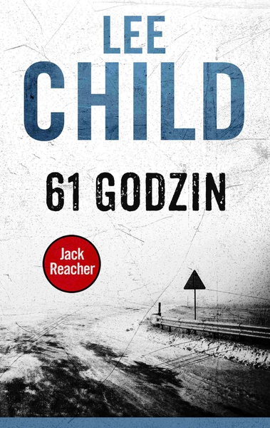 Lee Child - Jack Reacher. 61 godzin