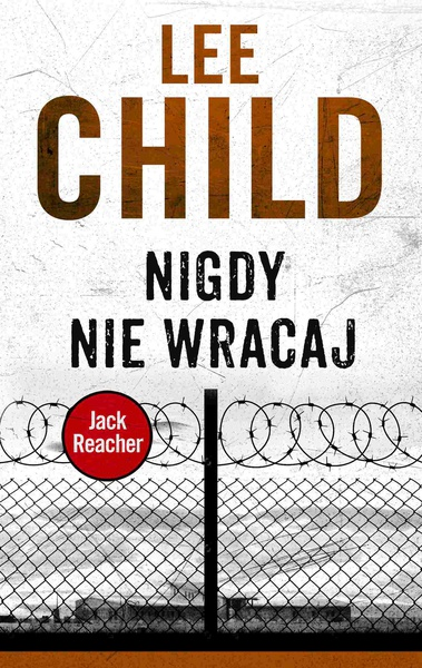 Lee Child - Jack Reacher. Nigdy nie wracaj